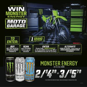 """Enter for a chance to win a Monster Energy Moto Garage 1 Grand Prize Winner To Enter: Buy any two 16/15.5 oz. Monster Energy products Scan your ExtraMile Extras App at Checkout Enter promo code """"MONSTERMOTO"""" in the ExtraMile Extras App OR ExtraMileExtras.com for an entry. Alternate form of entry - Learn more at www.monsterenergy.com/extramile NO PURCHASE OR PAYMENT NECESSARY. A PURCHASE DOES NOT IMPROVE YOUR CHANCES OF WINNING. VOID WHERE PROHIBITED OR RESTRICTED BY LAW. Open to persons who are legal residents of and located in AL, CA, ID, MS, NV, OR, UT and WA, who are aged 18+, or the age of majority in his/her state of residence, whichever is older. Details and qualifications for participation may apply. See www.monsterenergy.com/extramile for Official Rules and full details. To enter, there are two methods of sweepstakes entry: (a) Entry by purchase during the entry period, purchase any two (2) 16/15.5 fl oz. or single cans of Monster Energy product at any participating Chevron location and scan your Chevron ExtraMile Extras rewards app member barcode at time of purchase. To receive an entry in the sweepstakes, after you make your purchase, you must sign in to your ExtraMile Extras account and enter """"MONSTERMOTO"""" in the ExtraMile Extras app or at extramileextras.com under the apply a promo code section. You will only receive one entry regardless of the number of cans of Monster Energy product purchased in excess of two in a single transaction. -or- (b) MAIL-IN: To enter without making a purchase. On 3x5 card, write first and last name, resident address, telephone number, email address and date of birth. Place card in envelope with first-class postage affixed and mail envelope to """"MONSTER ENERGY CHANCE TO WIN A KAWASAKI KX250 (CHEVRON SWEEPSTAKES)"""" c/o Orbit Fulfillment, PO Box 291944, Nashville, TN 37229. Mailed entries must be postmarked during the entry period and received by 11/5/21. Limit 1 entry by mail per stamped outer envelope. Entry Period: 9/1/21 at 12"""